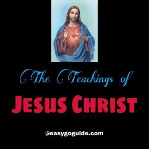 The Teachings of Jesus Christ!